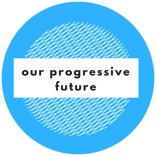 Our Progressive Future